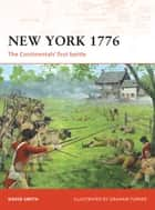 New York 1776 - The Continentals' first battle ebook by David Smith, Mr Graham Turner