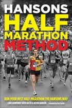 Hansons Half-Marathon Method ebook by Luke Humphrey,Keith and Kevin Hanson