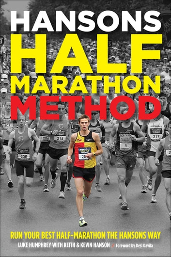 Hansons Half-Marathon Method - Run Your Best Half-Marathon the Hansons Way ebook by Luke Humphrey