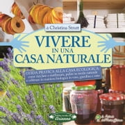 Vivere in una casa naturale ebook by Christina Strutt