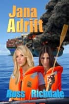 Jana Adrift - Our Romantic Thrillers, #2 ebook by Ross Richdale