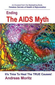 Ending The AIDS Myth ebook by Moritz, Andreas