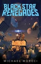 Black Star Renegades ebook by Michael Moreci