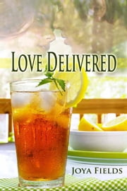 Love Delivered ebook by Joya Fields