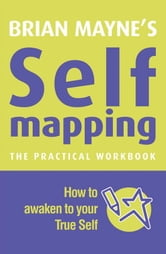 Self Mapping - How to Awaken to your True Self ebook by Brian Mayne