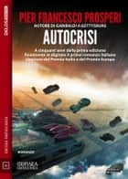 Autocrisi - Autocrisi 1 ebook by Pierfrancesco Prosperi