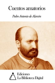 Cuentos amatorios ebook by Pedro Antonio de Alarcón