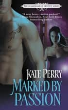 Marked by Passion ebook by Kate Perry
