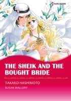 The Sheik and the Bought Bride (Harlequin Comics) - Harlequin Comics ebook by Susan Mallery, Takako Hashimoto