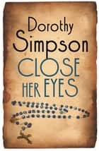 Close Her Eyes ebook by Dorothy Simpson