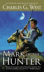 Mark of the Hunter ebook by Charles G. West