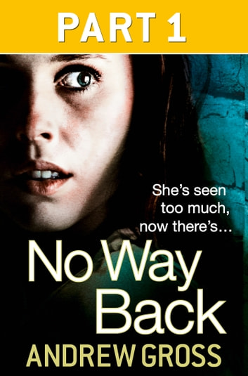 No Way Back: Part 1 of 3 ebook by Andrew Gross
