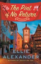 The Pint of No Return - A Mystery ekitaplar by Ellie Alexander