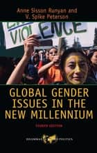 Global Gender Issues in the New Millennium ebook by Anne Sisson Runyan, V. Spike Peterson
