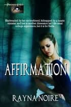 Affirmation - A Paranormal Adventure ebook by Rayna Noire