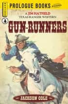 Gun Runners ebook by Jackson cole