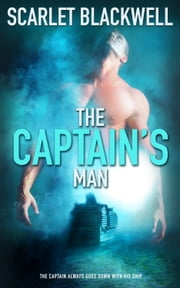 The Captain's Man ebook by Scarlet Blackwell