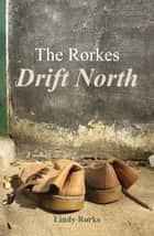 The Rorkes Drift North ebook by Lindy Rorke