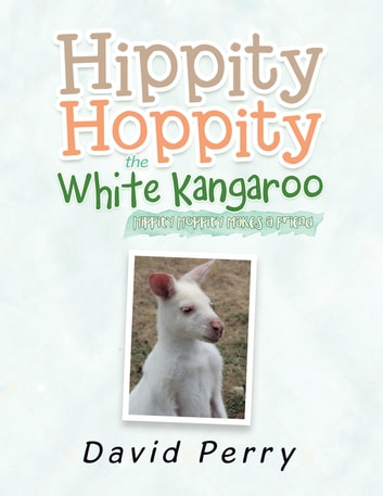 Hippity Hoppity The White Kangaroo Ebook By David Perry 9781984503923 Rakuten Kobo United States Hippity hoppity refers to a snowclone often paired with images of frogs that opens with hippity hoppity and ends with something that rhymes with hoppity. hippity hoppity the white kangaroo