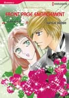 Front Page Engagement (Harlequin Comics) - Harlequin Comics ebook by Laura Wright, Natsue Ogoshi