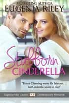 Stubborn Cinderella ebook by Eugenia Riley