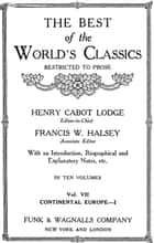 The Best Of The World's Classics (Restricted To Prose) Volume VII - Continental Europe I (Mobi Classics) ebook by Henry Cabot Lodge (Editor)