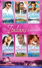 The Italians (Mills & Boon e-Book Collections) ekitaplar by Helen Bianchin, Kim Lawrence, Rebecca Winters,...