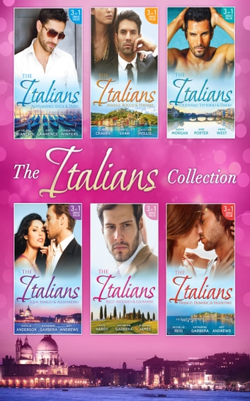 The Italians (Mills & Boon e-Book Collections) ebook by Helen Bianchin,Kim Lawrence,Rebecca Winters,Sara Craven,Chantelle Shaw,Christina Hollis,Sarah Morgan,Jane Porter,Annie West,Natalie Anderson,Amy Andrews,Katherine Garbera,Kate Hardy,Susanne James,Michelle Reid
