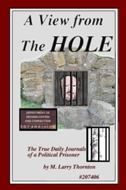 A View From The Hole ebook by Larry Thornton