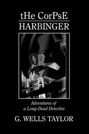 The Corpse: Harbinger ebook by G. Wells Taylor