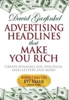 Advertising Headlines That Make You Rich ebook by David Garfinkel