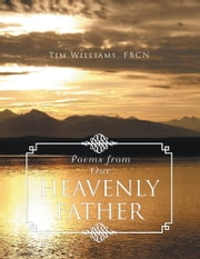 Poems from Our Heavenly Father ebook by Tim Williams