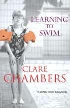 Learning To Swim ebook by Clare Chambers