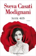 Suite 405 ebook by Sveva Casati Modignani