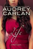Life ebook by Audrey Carlan
