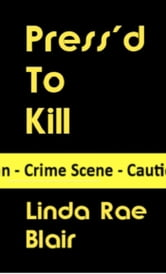 Press'd To Kill ebook by Linda Rae Blair