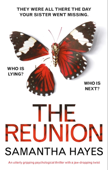 The Reunion - An utterly gripping psychological thriller with a jaw-dropping twist ebook by Samantha Hayes