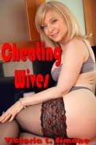 Cheating Wives ebook by Victoria L. Simone