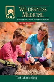 NOLS Wilderness Medicine ebook by Tod Schimelpfenig,Joan Safford
