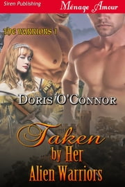 Taken by Her Alien Warriors ebook by Doris O'Connor