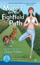 Murder on the Eightfold Path ebook by Diana Killian