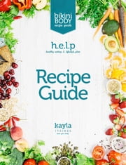 Healthy Eating and Lifestyle Plan: Recipe Guide ebook by Kayla Itsines