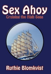 Sex Ahoy - Cruising the High Seas ebook by Ruthie Blomkvist