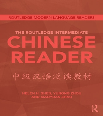 The routledge intermediate chinese reader ebook by helen shen the routledge intermediate chinese reader ebook by helen shenzhou yunongxiaoyuan zhao fandeluxe Images