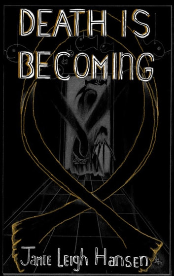 Death Is Becoming ebook by Jamie Leigh Hansen