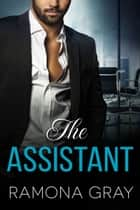 The Assistant ebook by Ramona Gray