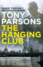 The Hanging Club - (DC Max Wolfe) eBook by Tony Parsons