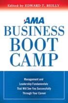 AMA Business Boot Camp ebook by Edward T. Reilly