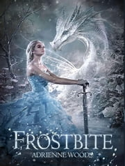Frostbite - The Dragonian Series, #3 ebook by Adrienne Woods