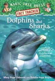 Dolphins and Sharks - A Nonfiction Companion to Magic Tree House #9: Dolphins at Daybreak ebook by Mary Pope Osborne,Natalie Pope Boyce,Sal Murdocca